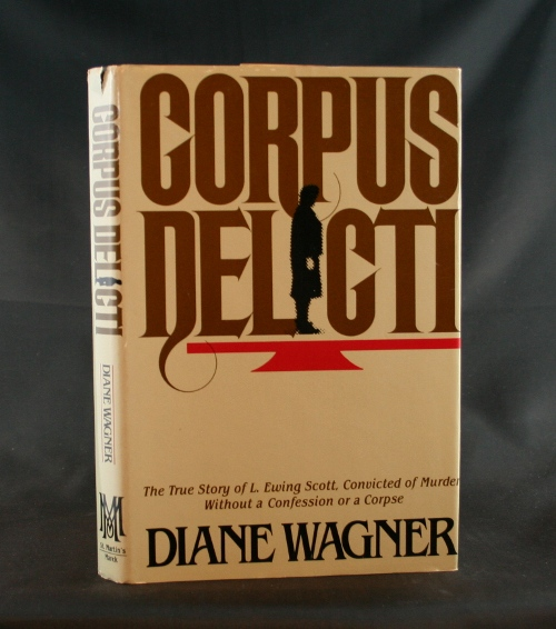 Image for Corpus Delicti: The True Story of L. Ewing Scott, Convicted of Murder Without a