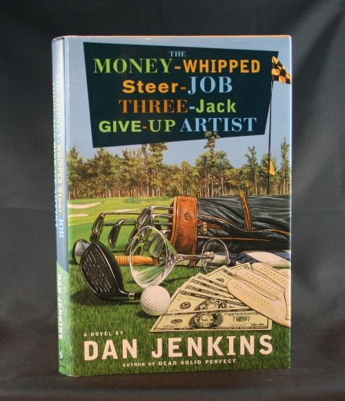 Image for The Money-Whipped Steer-Job Three-Jack Give-Up Artist: A Novel