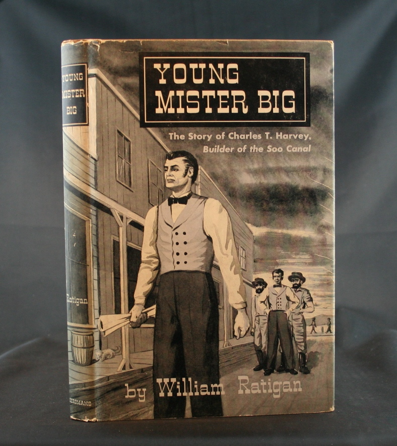 Image for Young Mister Big: The Story of Charles T. Harvey, Builder of the Soo Canal