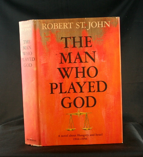 Image for The Man Who Played God: A novel about Hungary and Israel 1944-1956