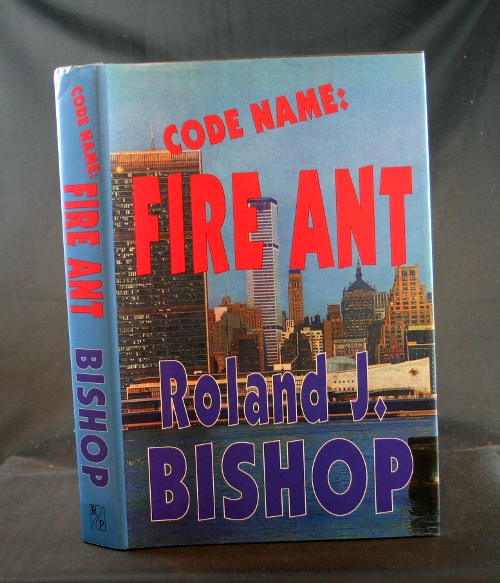 Image for Code Name: Fire Ant: A Novel