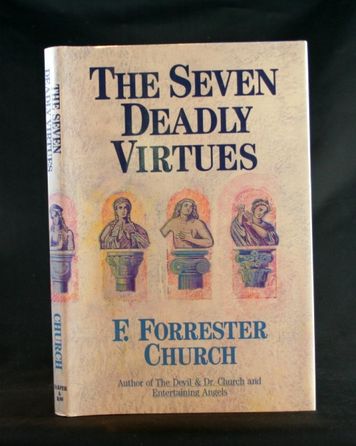 Image for The Seven Deadly Virtues: A Guide to Purgatory for Atheists and True Believers