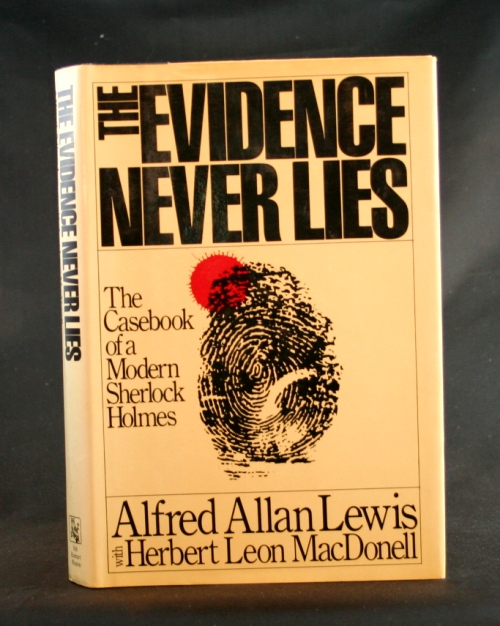 Image for The Evidence Never Lies: The Casebook of a Modern Sherlock Holmes