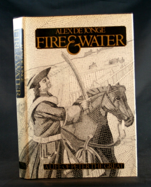 Image for Fire & Water: A Life of Peter the Great