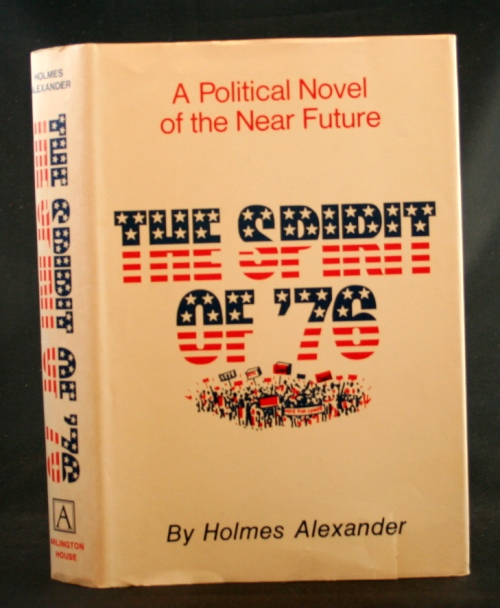 Image for The Spirit of '76: A Political Novel of the Near Future