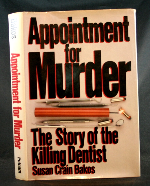 Image for Appointment for Murder: The Story of the Killing Dentist