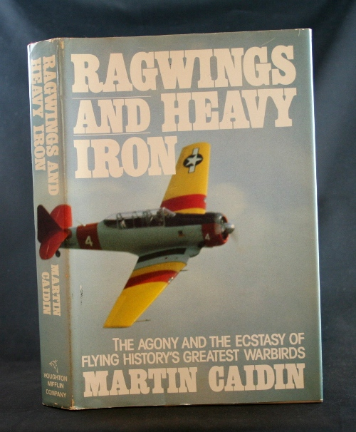 Image for Ragwings and Heavy Iron: The Agony and Ecstasy of Flying History's Greatest Warb