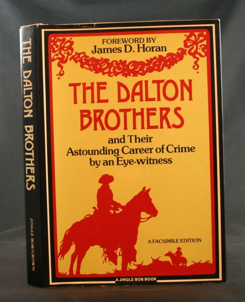 Image for The Dalton Brothers and Their Astounding Career of Crime by an Eye-witness: A Fa