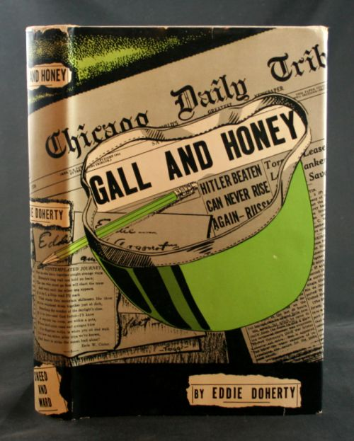 Image for Gall and Honey: The Story of a Newspaperman