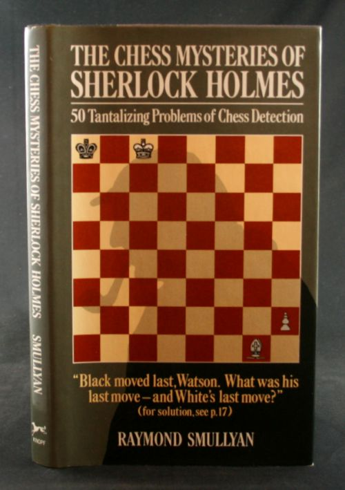 Image for The Chess Mysteries of Sherlock Holmes: 50 Tantalizing Problems of Chess Detecti