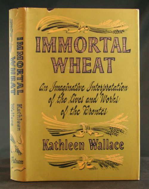 Image for Immortal Wheat: An Imaginative Interpretation of the Lives and Works of the Bron