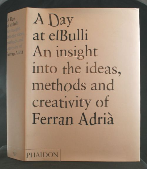 Image for A Day at ElBulli: An insight into the ideas, methods and creativity of Ferran Ad